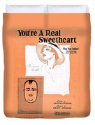 You're A Real Sweetheart Duvet Cover