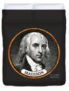 James Madison, 4th American President Duvet Cover