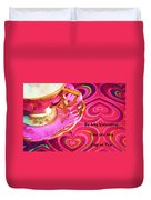 Be My Valentine You Are My Cup Of Tea Duvet Cover