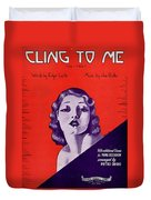 Cling To Me Duvet Cover