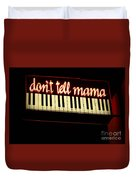 Dont Tell Mama Duvet Cover