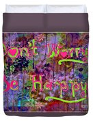 Dont Worry Be Happy II Duvet Cover
