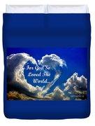 For God So Loved The World Duvet Cover