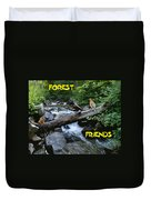 Forest Friends Sharing A Log Over A Creek On Mt Spokane Duvet Cover