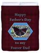 Foster Dad Father's Day Card - Mourning Cloak Butterfly Duvet Cover