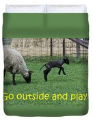 Go Outside And Play Duvet Cover