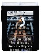 Holiday Greetings And Best Wishes For A New Year Of Happiness In A World Of Peace Duvet Cover