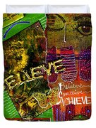 I Believe In You Duvet Cover