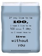 If You Live To Be 100 - Blue Duvet Cover