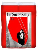 I'm Sorry Sally Duvet Cover