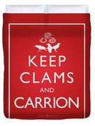 Keep Clams And Carrion Duvet Cover