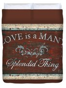 Love Is A Many Splendid Thing Duvet Cover