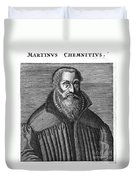 Martin Chemnitz (1522-1586) Duvet Cover