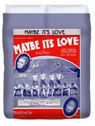 Maybe It's Love Duvet Cover