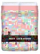 Meet Each Other Duvet Cover