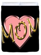 Mom 1 Duvet Cover