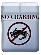 No Crabbing Duvet Cover
