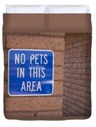 No Pet Sign At Rest Stop Duvet Cover