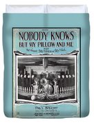 Nobody Knows But My Pillow And Me Duvet Cover