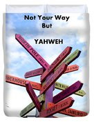 Not Your Way But Yahweh Duvet Cover