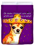 Party Chihuahua Duvet Cover