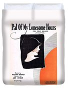 Pal Of My Lonesome Hours Duvet Cover