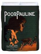 Poor Pauline Duvet Cover