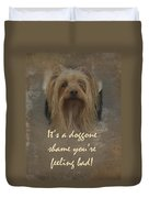 Sorry You're Sick Greeting Card - Cute Doggie Duvet Cover
