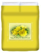Special Friend Birthday Greeting Card - Yellow Primrose Duvet Cover