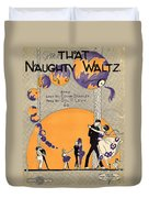 That Naughty Waltz Duvet Cover
