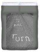 Turn Back Now Duvet Cover