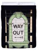 Way Out Duvet Cover