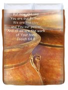 We Are The Clay - You The Potter Duvet Cover by Kathy Clark