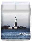 We Shall Never Forget - 9/11 Duvet Cover