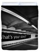What's Your Story Duvet Cover