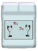 Wine Time Duvet Cover