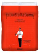 You Can't Stop Me From Dreaming Duvet Cover