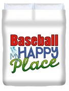 Baseball Is My Happy Place Duvet Cover