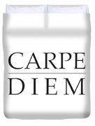 Carpe Diem - Seize The Day Duvet Cover