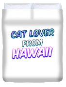 Dog Lover From Hawaii Duvet Cover