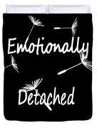Emotionally Detached Duvet Cover