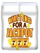 Gambler Waiting For A Jackpot 777 Gambling Fun Duvet Cover