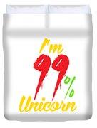 Im 99 Unicorn Duvet Cover