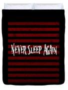 Never Sleep Again Duvet Cover
