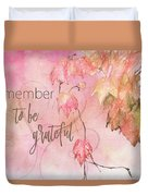 Remember To Be Grateful Duvet Cover