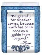 Rumi Quote Be Grateful Duvet Cover