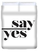 Say Yes Duvet Cover