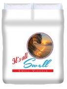 Stay Swell Design  Duvet Cover