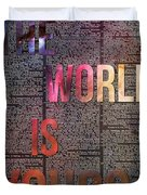 The World Is Yours Duvet Cover