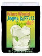 What Would Jimmy Buffett Do Duvet Cover